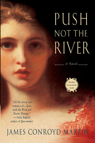 Push Not the River by James Conroyd Martin
