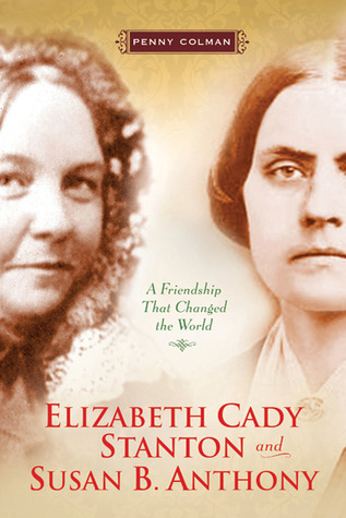 Elizabeth Cady and Susan B. Anthony
