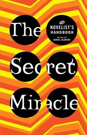 The Secret Miracle by Daniel Alarcn
