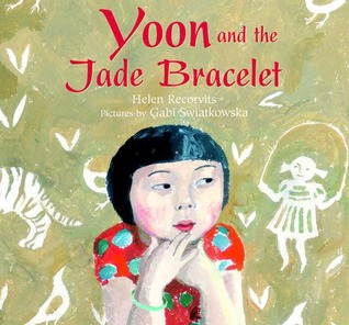 Yoon and the Jade Bracelet by Helen Recorvits