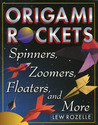 Origami Rockets: Spinners, Zoomers, Floaters, and More