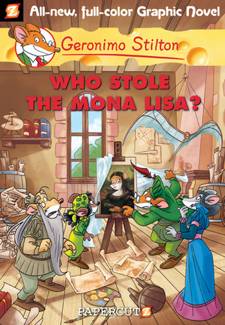 Who Stole the Mona Lisa? by Geronimo Stilton