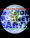 Mission Planet Earth: Our world and its climate - and how humans are changing them