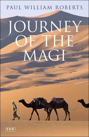 Journey of the Magi: Travels in Search of the Birth of Jesus New Edition Paul William Roberts