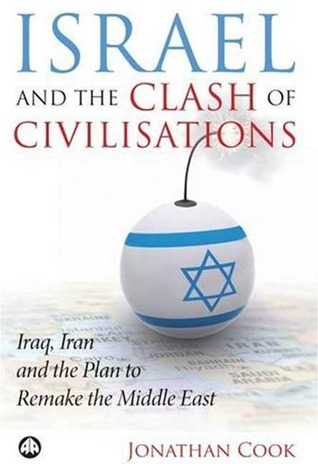 Israel and the Clash of Civilisations by Jonathan Cook