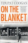 "On the Blanket: The Inside Story of the IRA Prisoners' ""Dirty"" Protest"