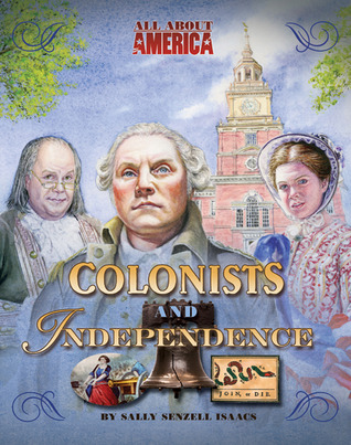 All About America: Colonists and Independence