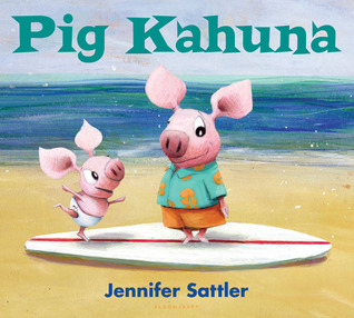 Pig Kahuna by Jennifer Sattler