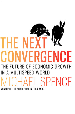 The Next Convergence by Michael Spence