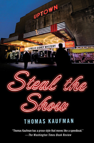 Steal the Show: A Willis Gidney Mystery