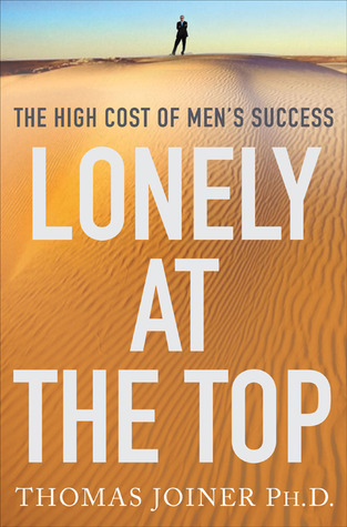 Lonely at the Top: The High Cost of Men's Success
