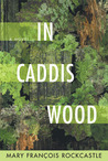 In Caddis Wood: A Novel