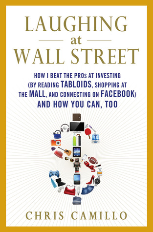 Laughing At Wall Street How I Beat The Pros At Investing