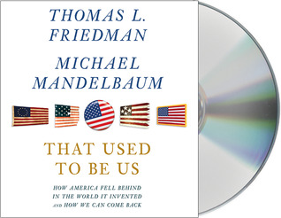 That Used to Be Us by Thomas L. Friedman