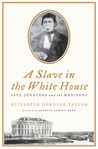 A Slave in the White House by Elizabeth Dowling Taylor