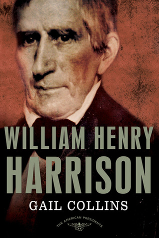 William Henry Harrison by Gail Collins
