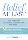Relief At Last: End Migraines, Backaches, Arthritis Pain, and More...