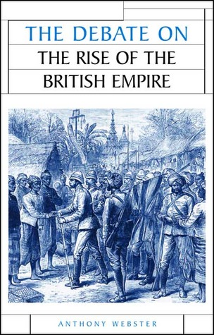 The Debate on the Rise of the British Empire (Issues in Historiography)