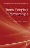 Trans People's Partnerships: Towards an Ethics of Intimacy