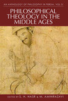 An Anthology of Philosophy in Persia, Vol 3: Philosophical Theology in the Middle Ages and Beyond