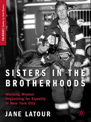 Sisters in the Brotherhoods by Jane LaTour