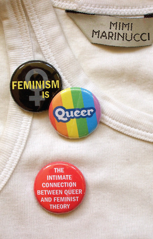 Feminism is Queer by Mimi Marinucci