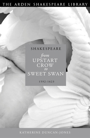 Shakespeare: From Upstart Crow to Sweet Swan, 1592-1623