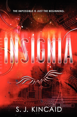 Insignia by  S.J. Kincaid (2012)