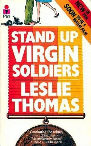 Stand up Virgin Soldiers Leslie Thomas
