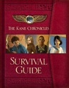 The Kane Chronicles Survival Guide by Rick Riordan
