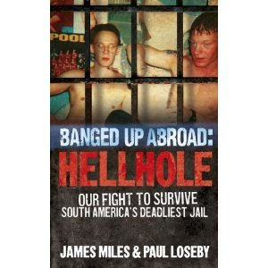 Banged Up Abroad: Hellhole: Our Fight to Survive South America's Prison System