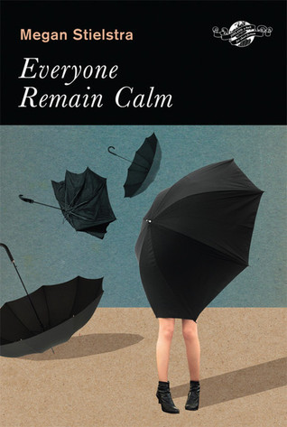 Everyone Remain Calm by Megan Stielstra