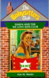 Dawn and the We Love Kids Club (The Babysitters Club, #72)