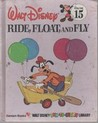 Ride, Float, and Fly (Walt Disney Fun-To-Learn Library, #15)