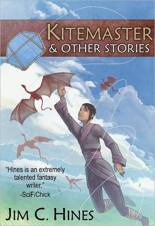 Kitemaster and Other Stories by Jim C. Hines
