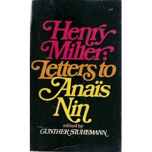 Letters to Anaïs Nin by Henry Miller