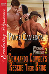Commando Cowboys Rescue Their Bride (Wyoming Warriors, #2)