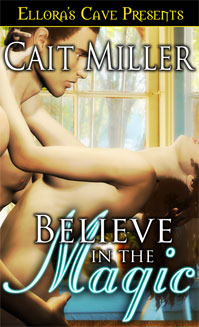 Believe In the Magic by Cait Miller