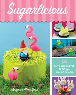 Sugarlicious by Meaghan Mountford