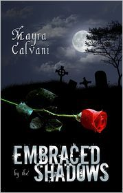 Embraced by the Shadows by Mayra Calvani