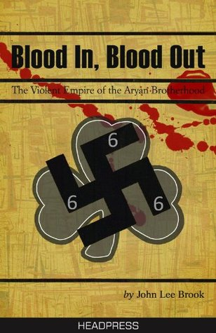 Blood in Blood Out: The Violent Empire of the Aryan Brotherhood