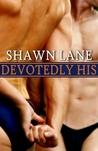 Devotedly His (His, #4)