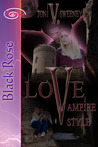 Love, Vampire Style (This edition is no longer available from The Wild Rose Press)