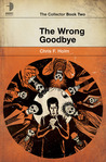 The Wrong Goodbye (The Collector, #2)