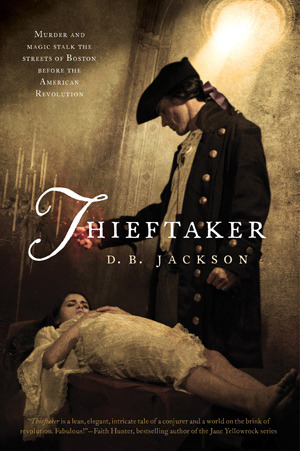 Thieftaker by D.B. Jackson