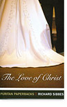 The Love of Christ: Expository Sermons on Verses from Song of Solomon Chapters 4-6