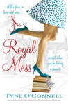 A Royal Mess by Tyne O'Connell