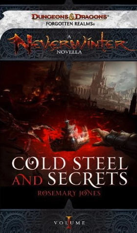 Cold Steel and Secrets: A Neverwinter Novella, Part I Cold Steel and Secrets 1