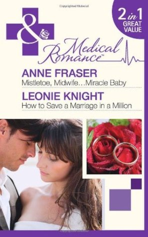 Mistletoe, Midwife-- Miracle Baby / How to Save a Marriage in a Million