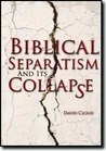 Biblical Separatism and Its Collapse